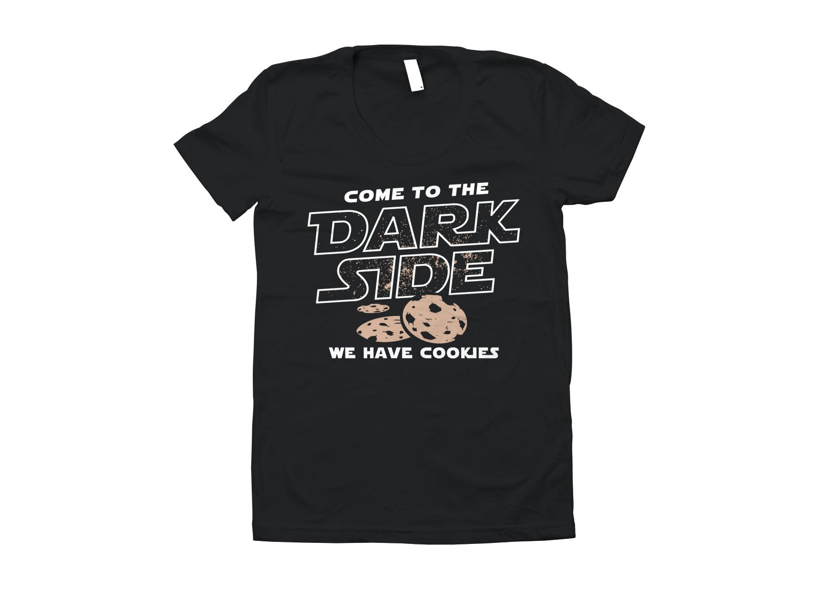 Come To The Dark Side, We Have Cookies on Juniors T-Shirt