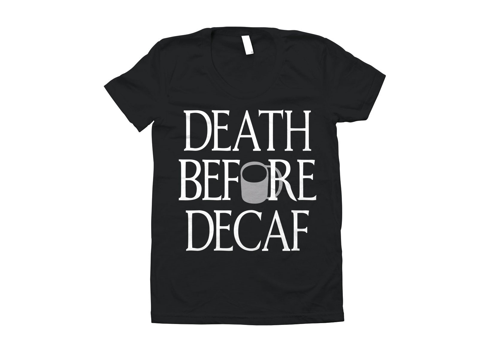 Death Before Decaf on Juniors T-Shirt