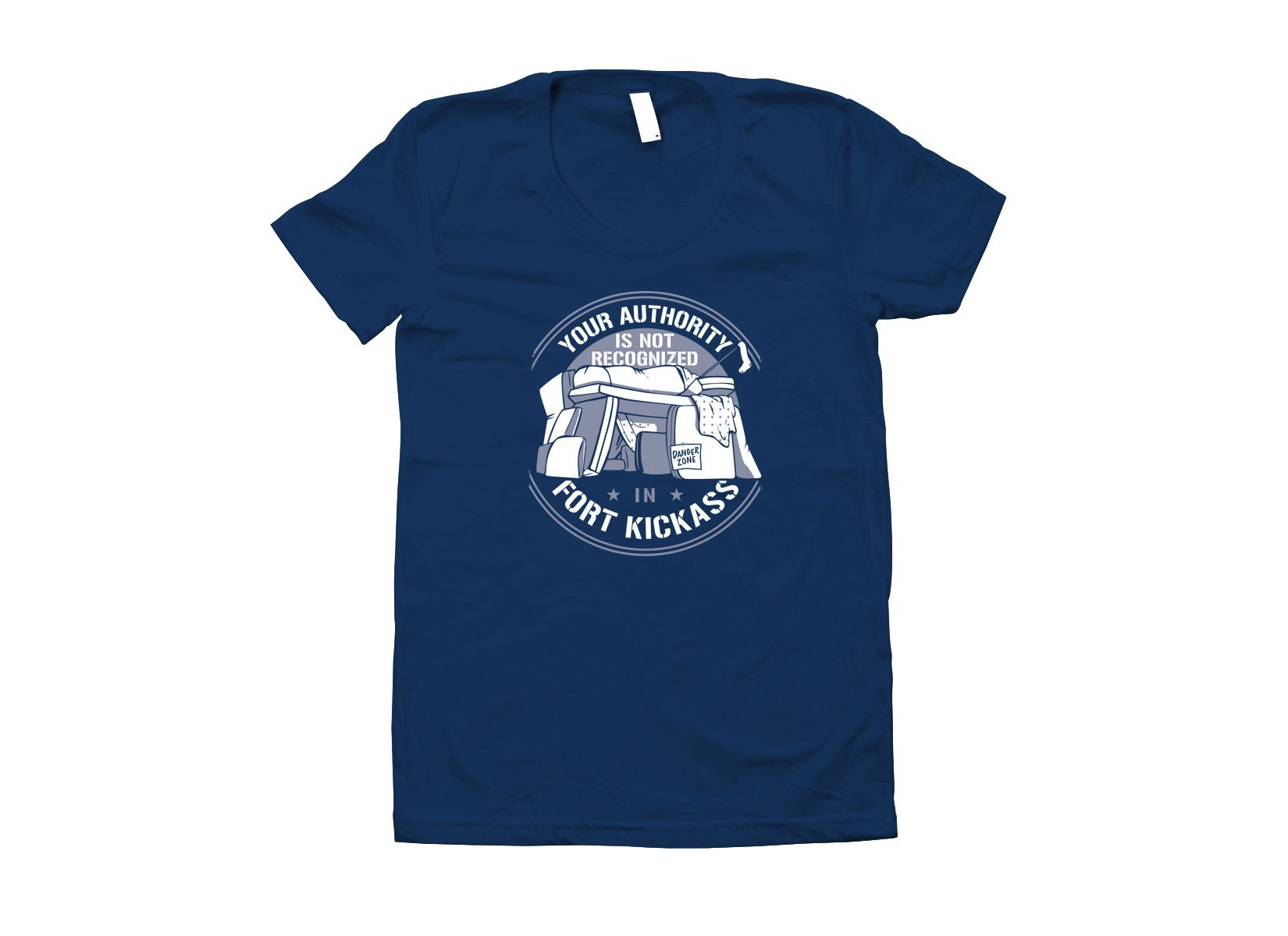 Your Authority Is Not Recognized In Fort Kickass on Juniors T-Shirt