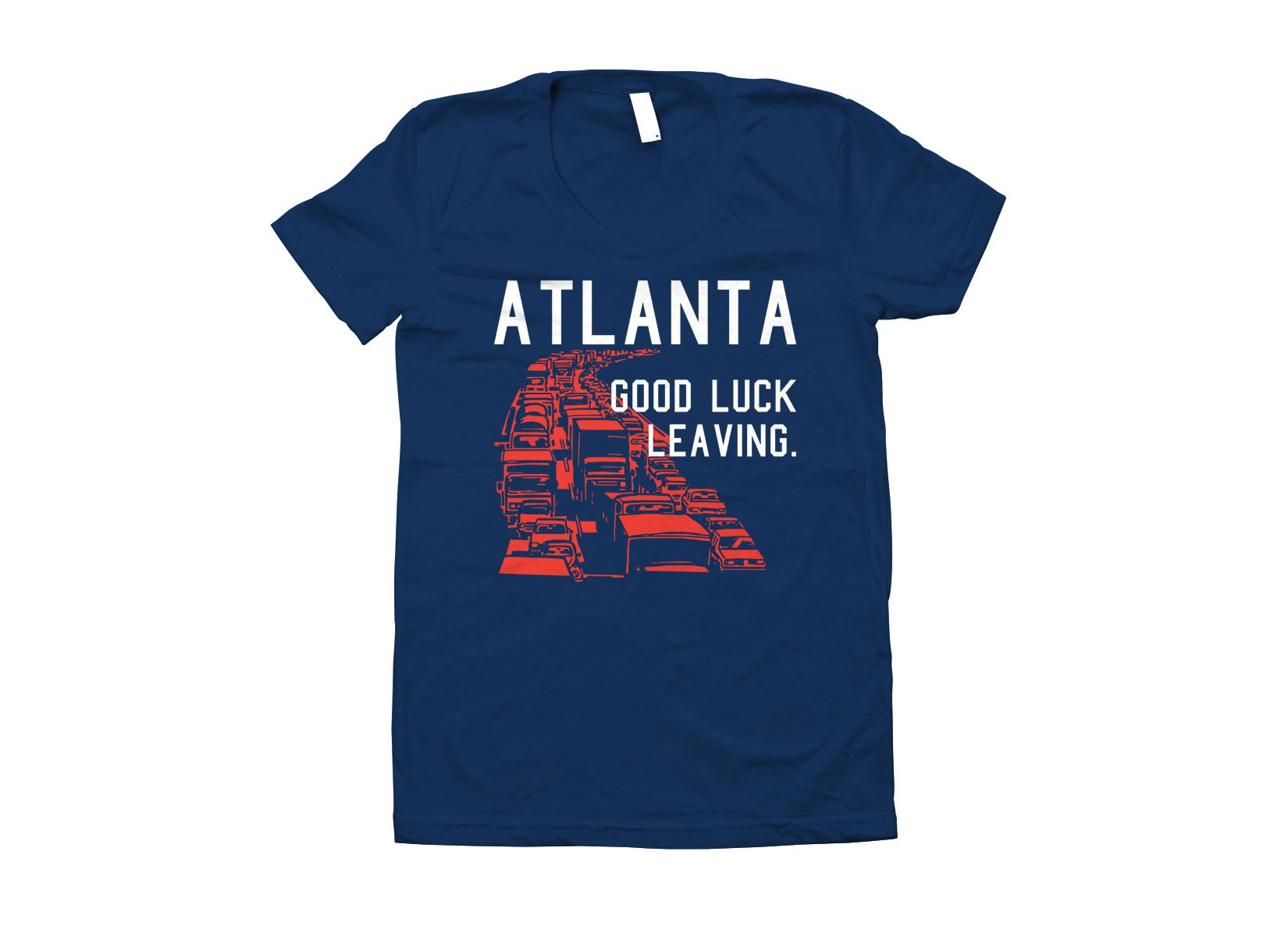 Atlanta, Good Luck Leaving. on Juniors T-Shirt