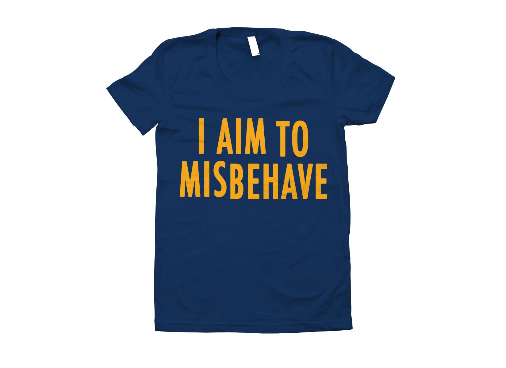 I Aim To Misbehave on Juniors T-Shirt