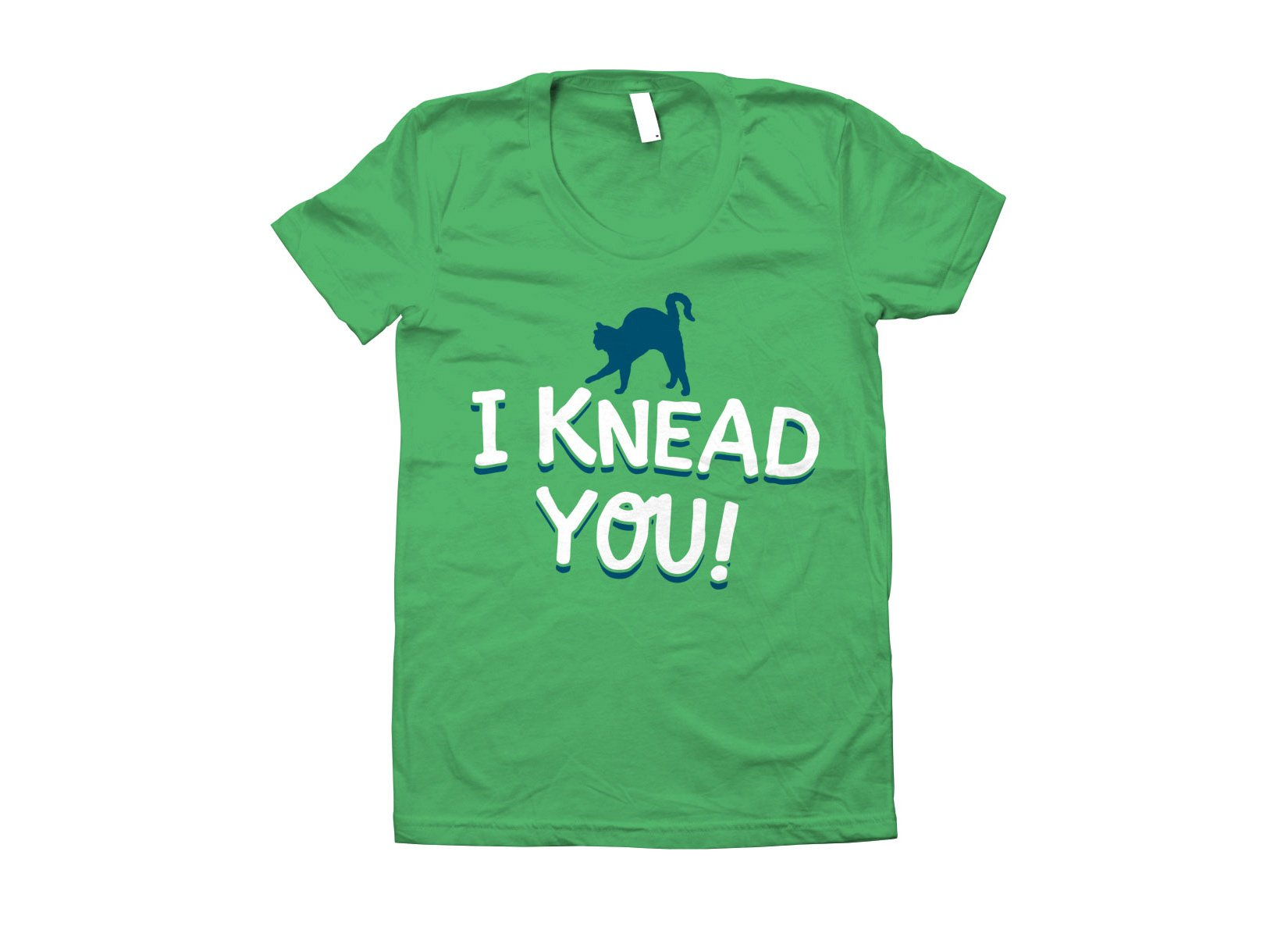I Knead You on Juniors T-Shirt