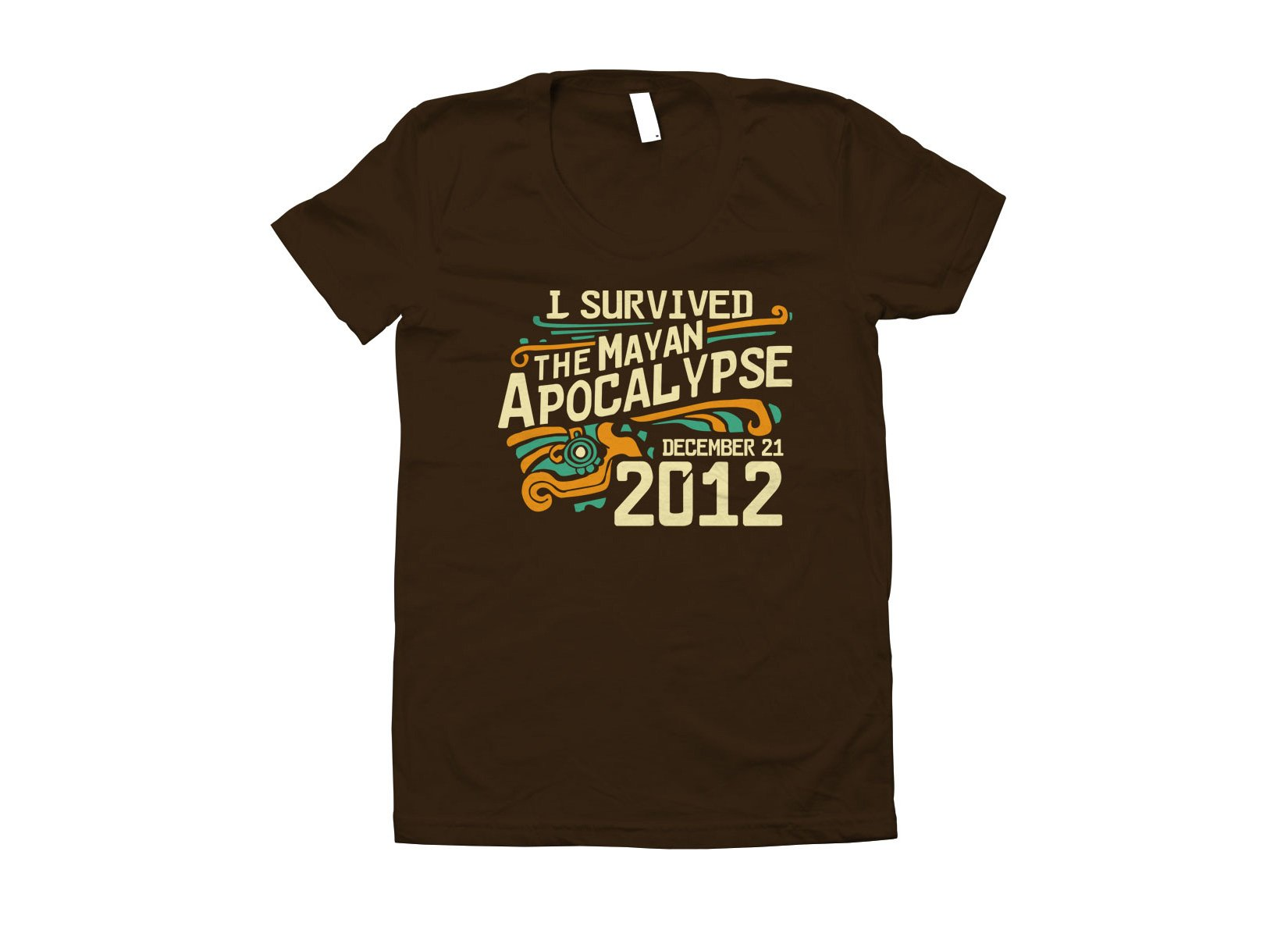 I Survived The Mayan Apocalypse on Juniors T-Shirt