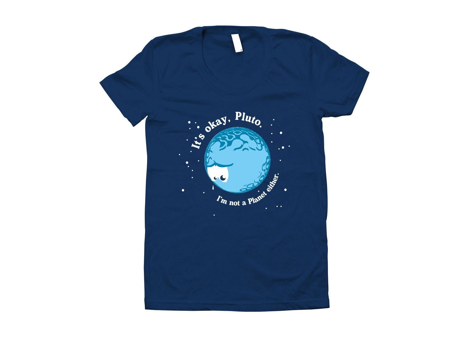 It's Okay Pluto on Juniors T-Shirt