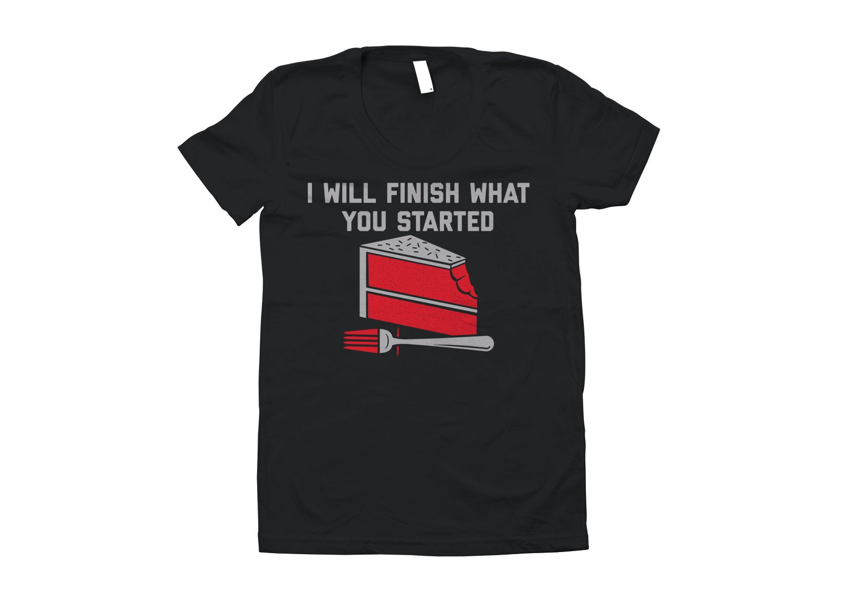 I Will Finish What You Started on Juniors T-Shirt