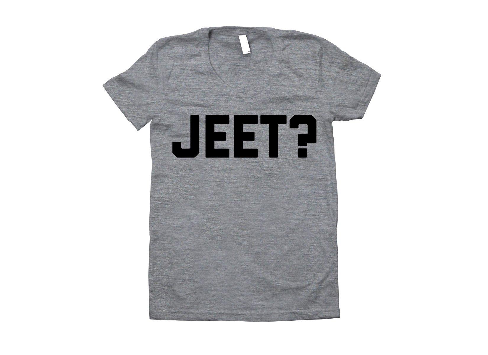 Jeet? on Juniors T-Shirt