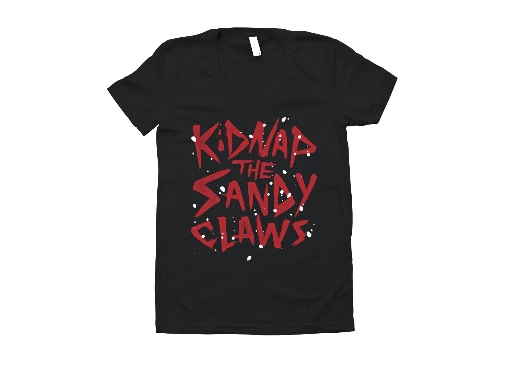 Kidnap The Sandy Claws on Juniors T-Shirt