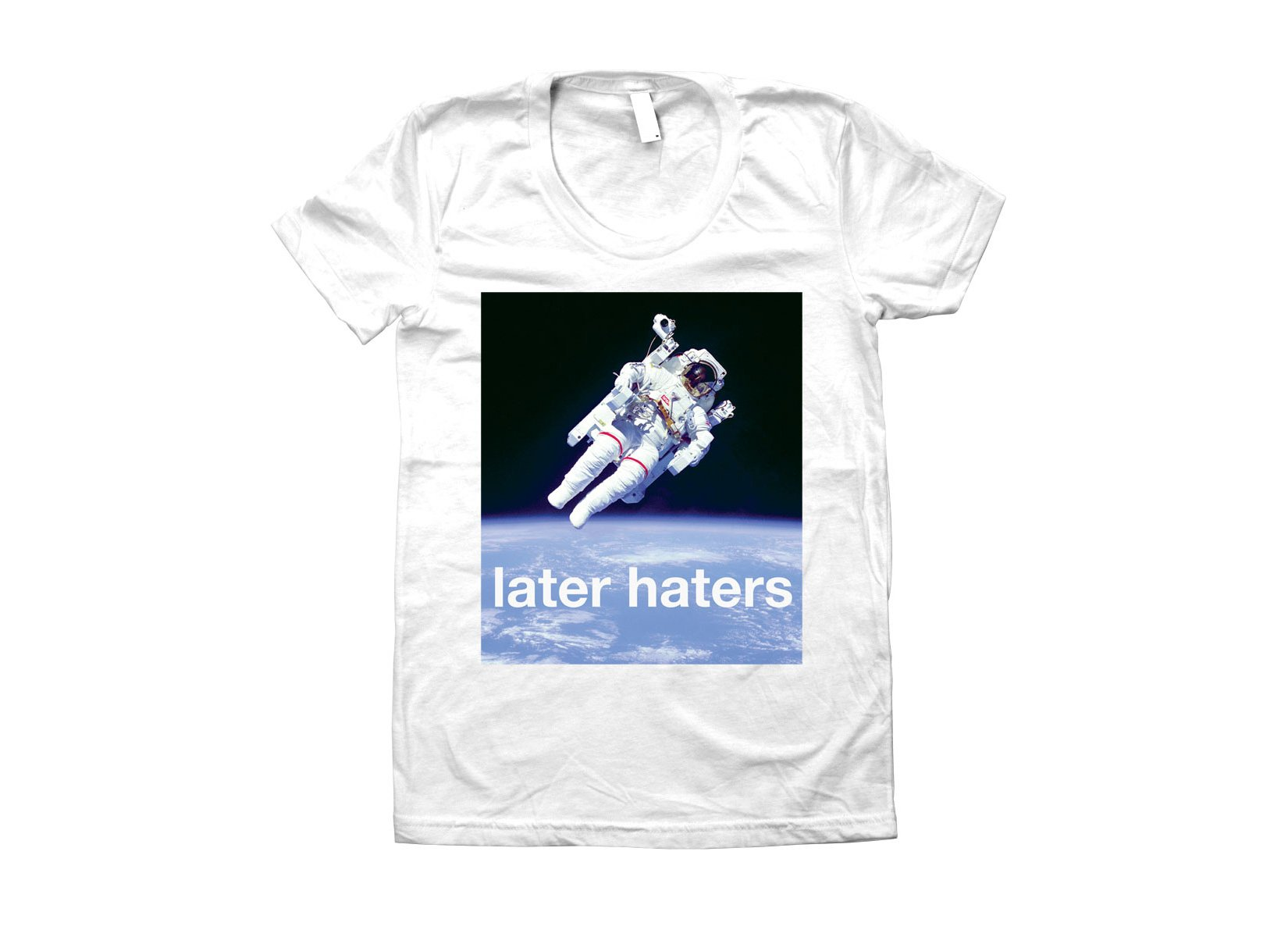 Later Haters on Juniors T-Shirt