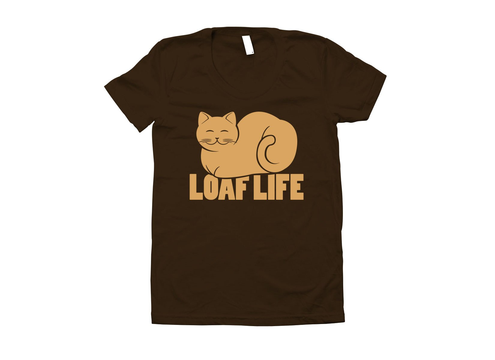 Loaf Life on Juniors T-Shirt