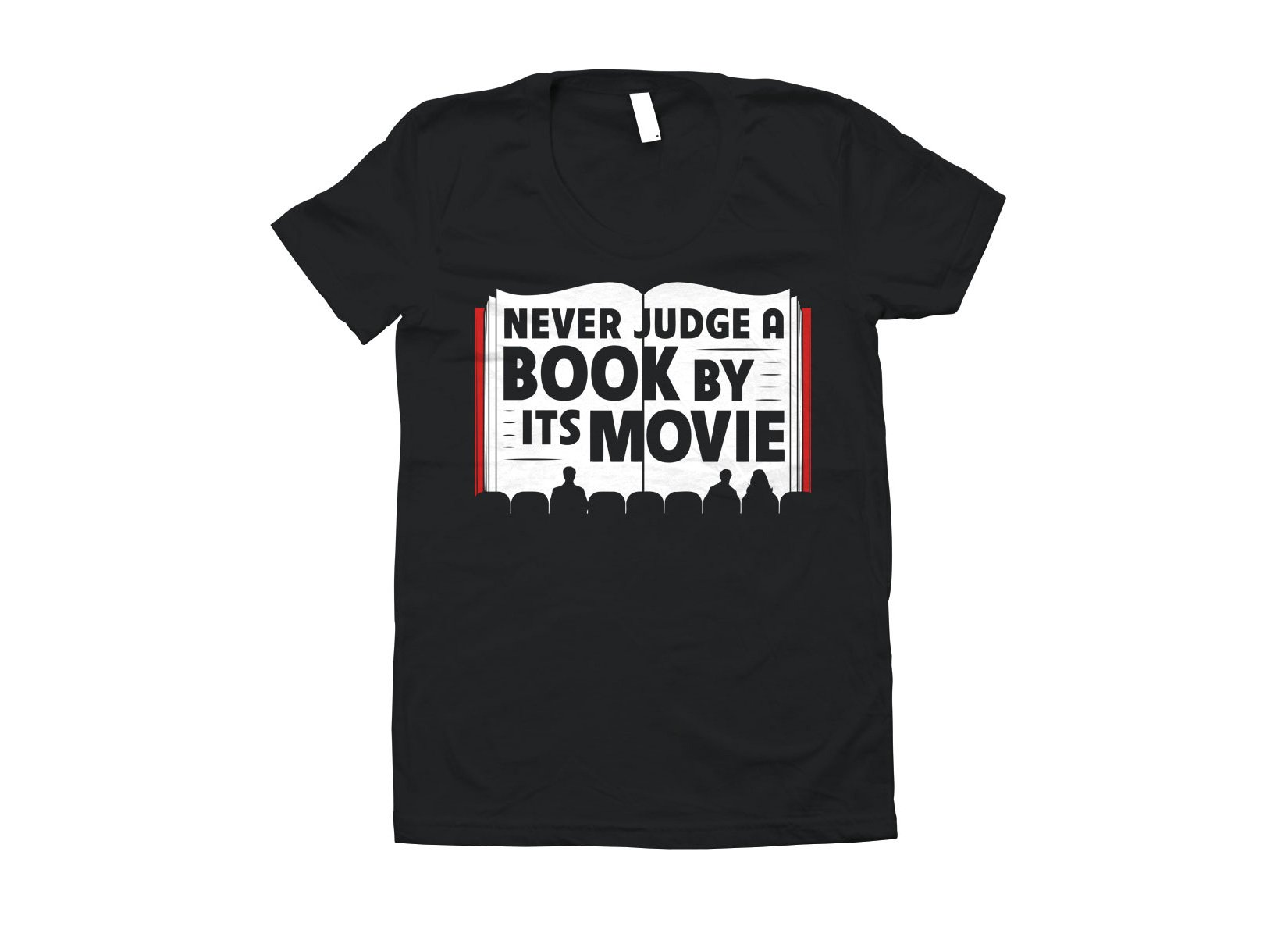 Never Judge A Book By Its Movie on Juniors T-Shirt