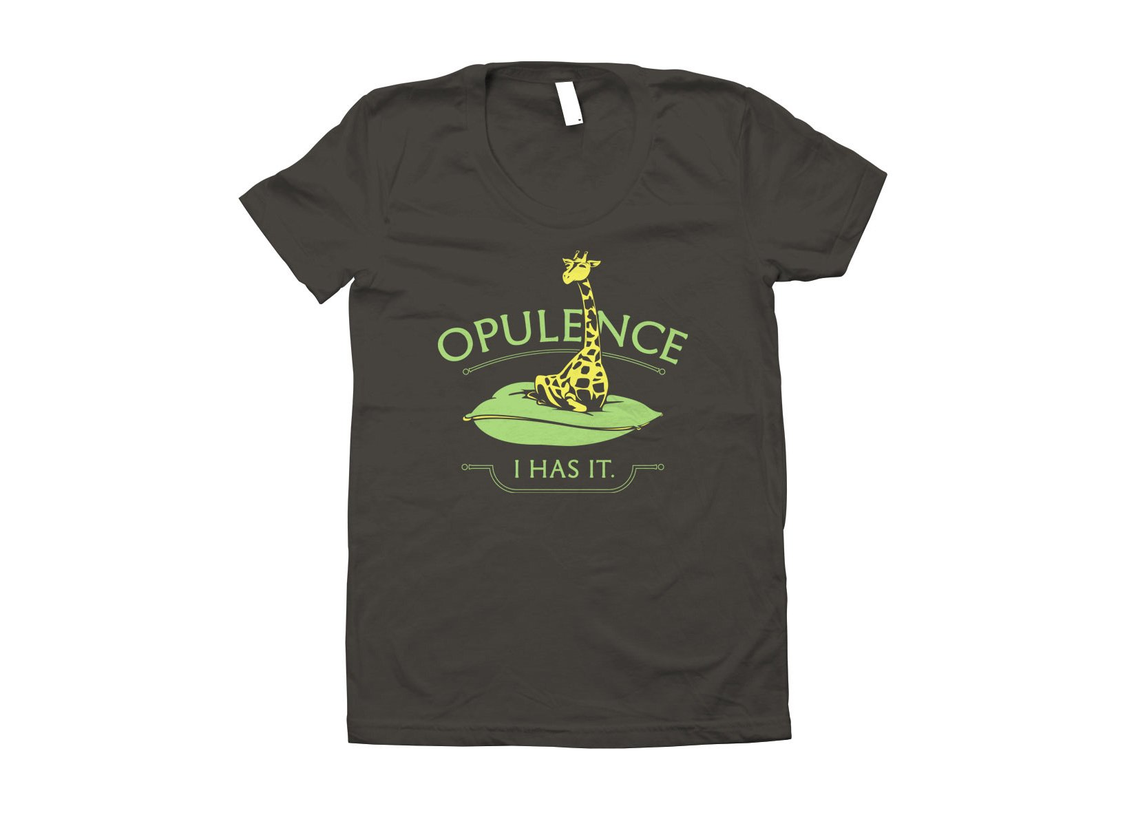 Opulence, I Has It. on Juniors T-Shirt