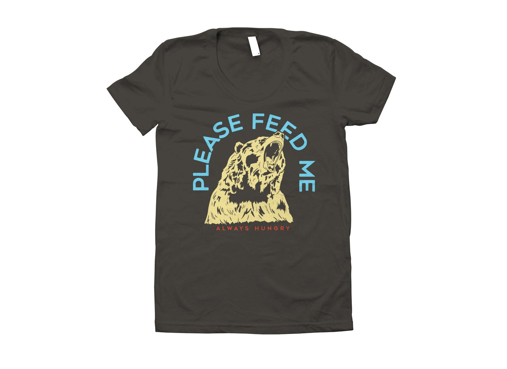 Please Feed Me, Always Hungry on Juniors T-Shirt