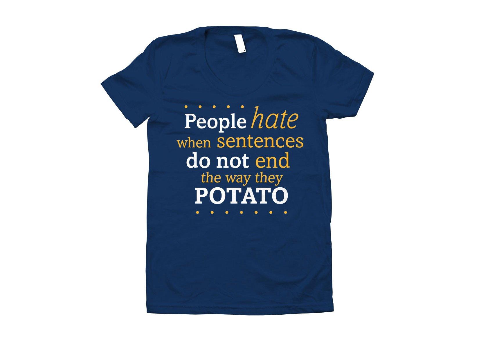 Sentences That End In Potato on Juniors T-Shirt