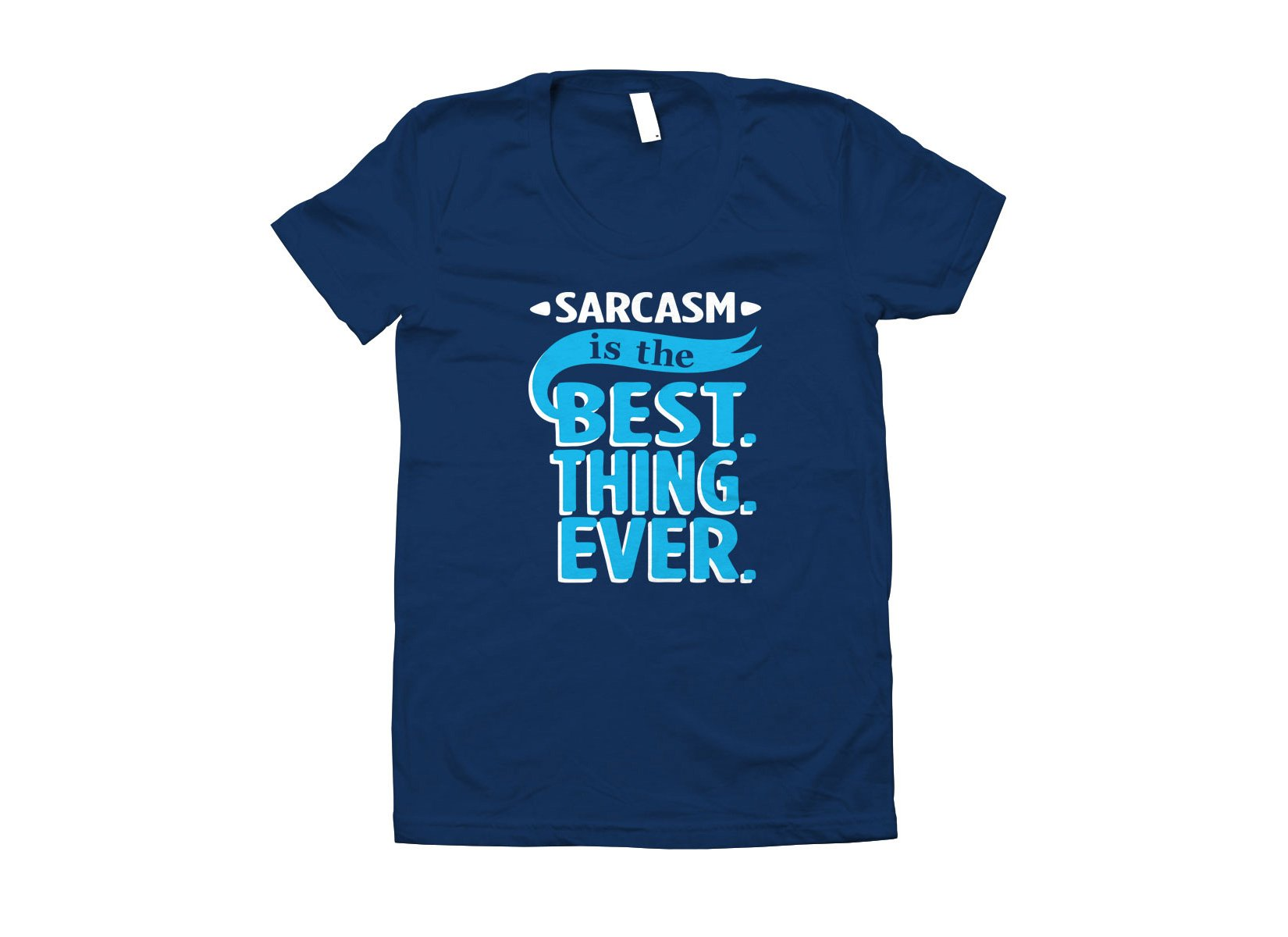Sarcasm Is The Best Thing on Juniors T-Shirt
