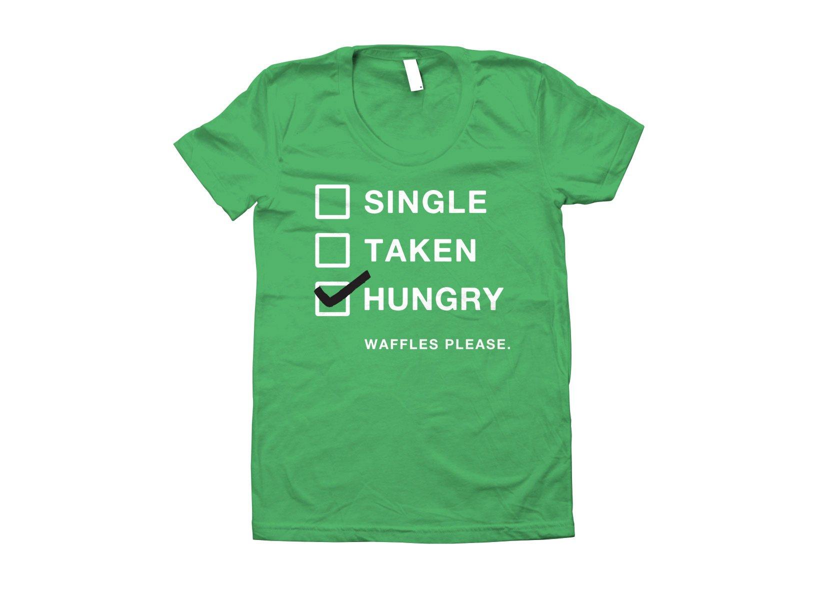 Single, Taken, Hungry T-Shirt | SnorgTees
