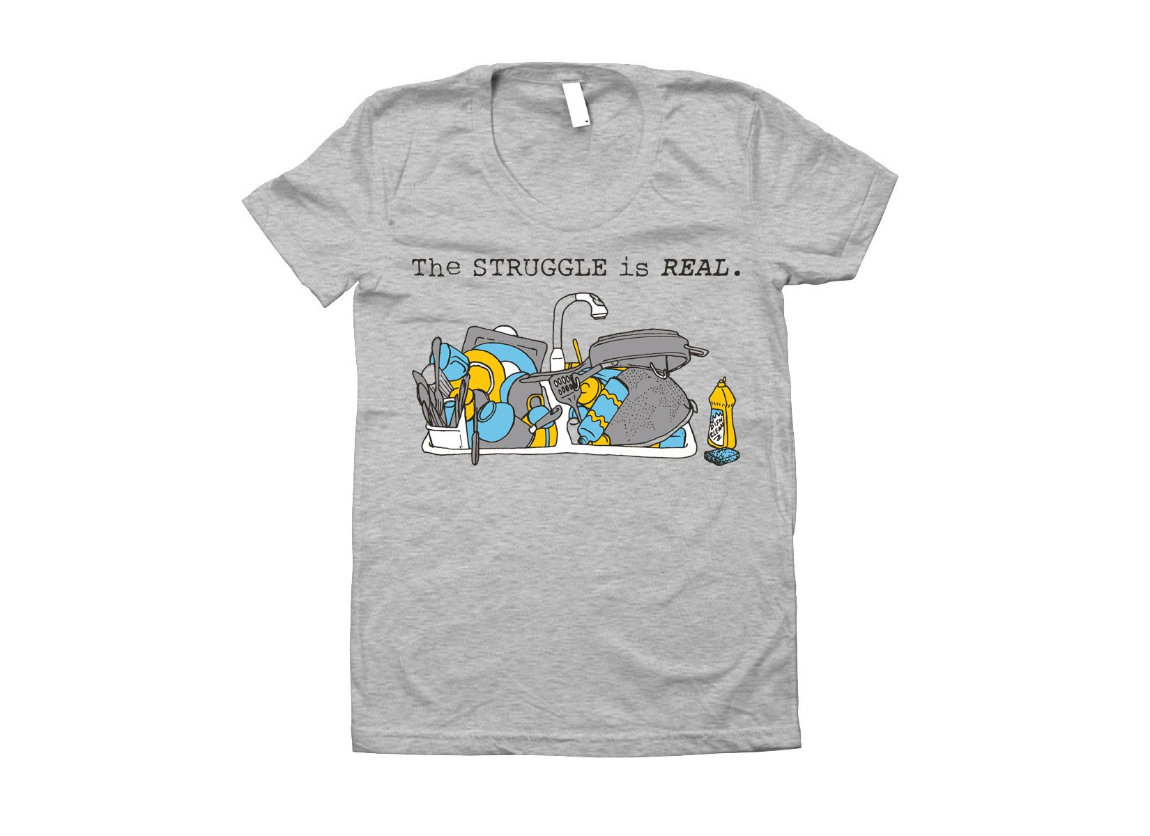 The Struggle Is Real on Juniors T-Shirt