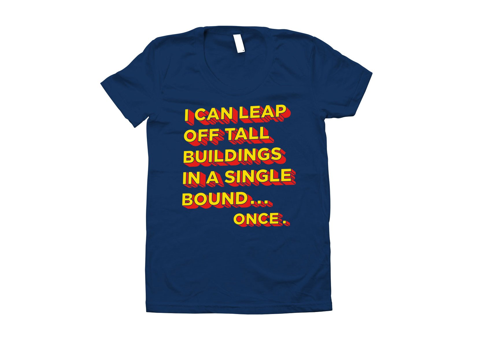 Tall Buildings In A Single Bound on Juniors T-Shirt