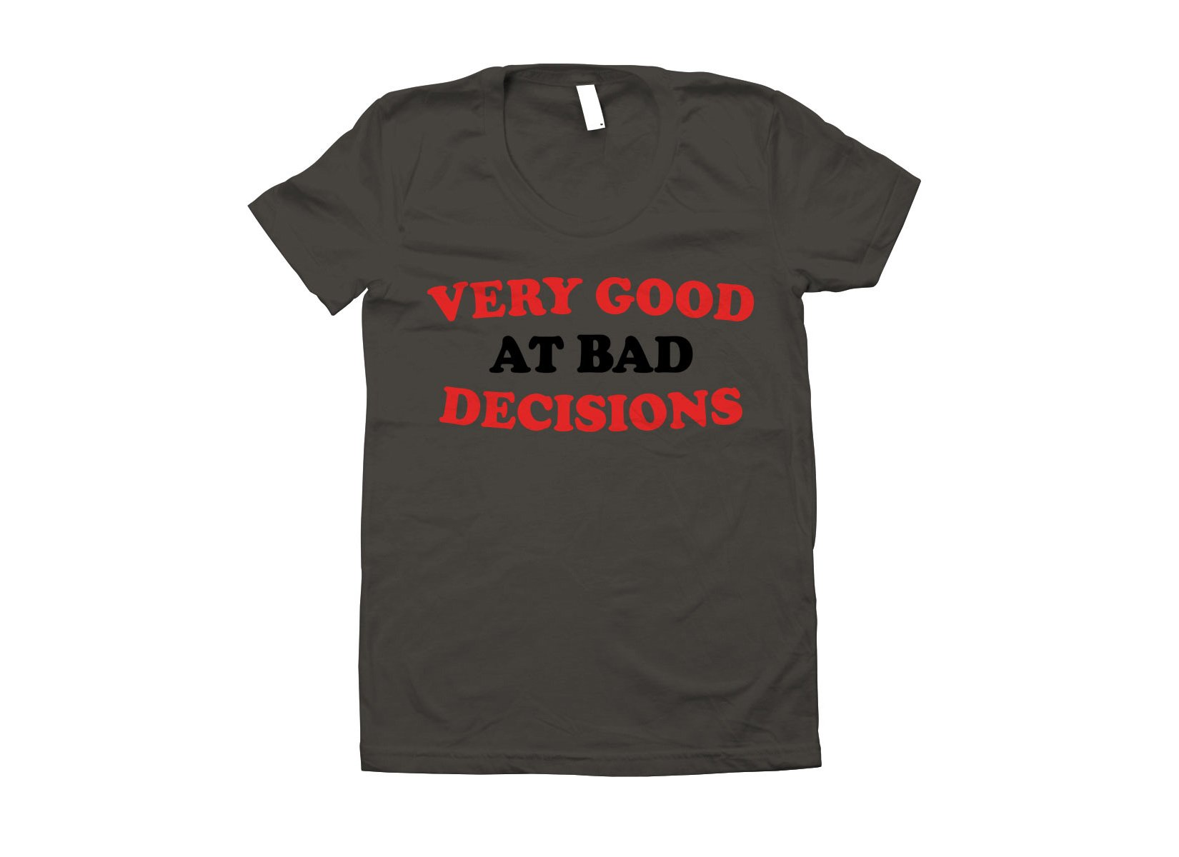 Very Good At Bad Decisions on Juniors T-Shirt