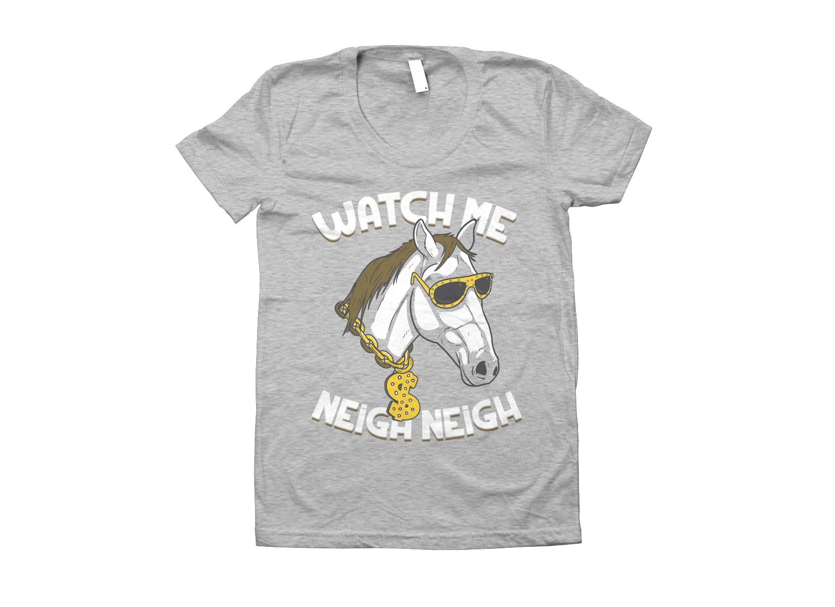 Watch Me Neigh Neigh on Juniors T-Shirt