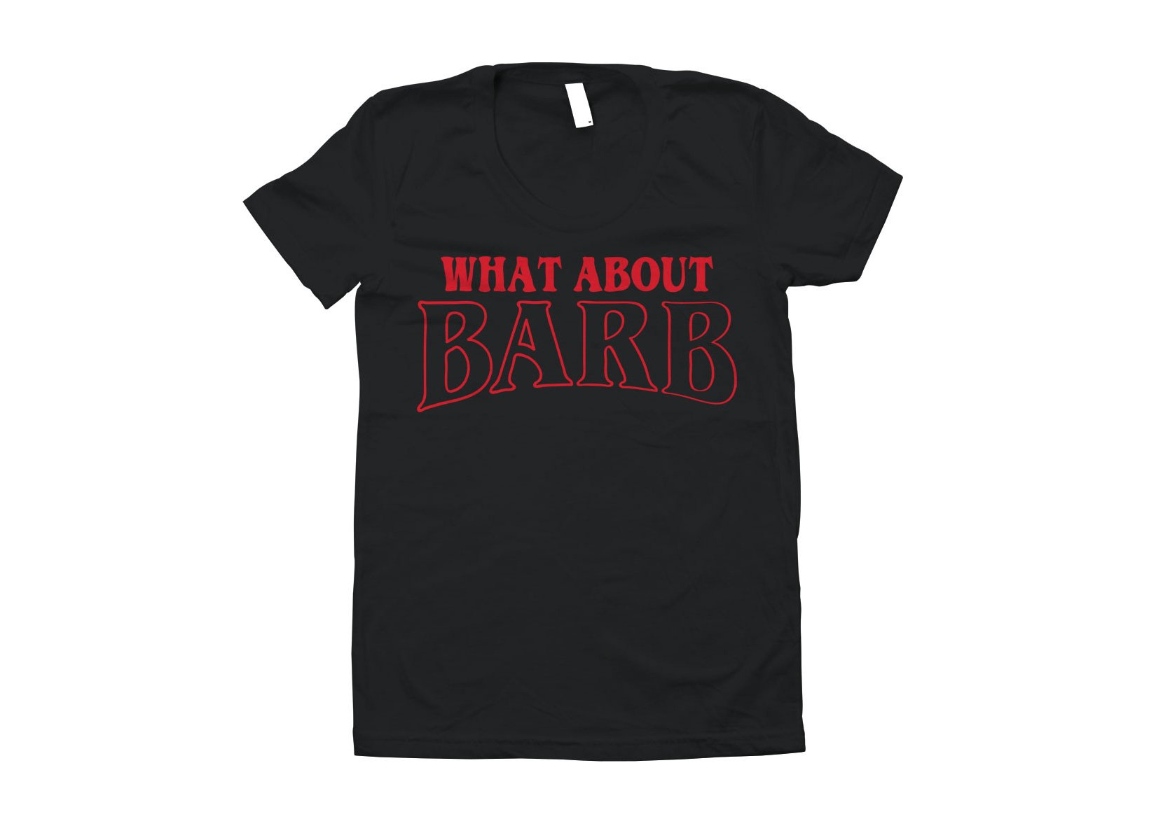 What About Barb? on Juniors T-Shirt