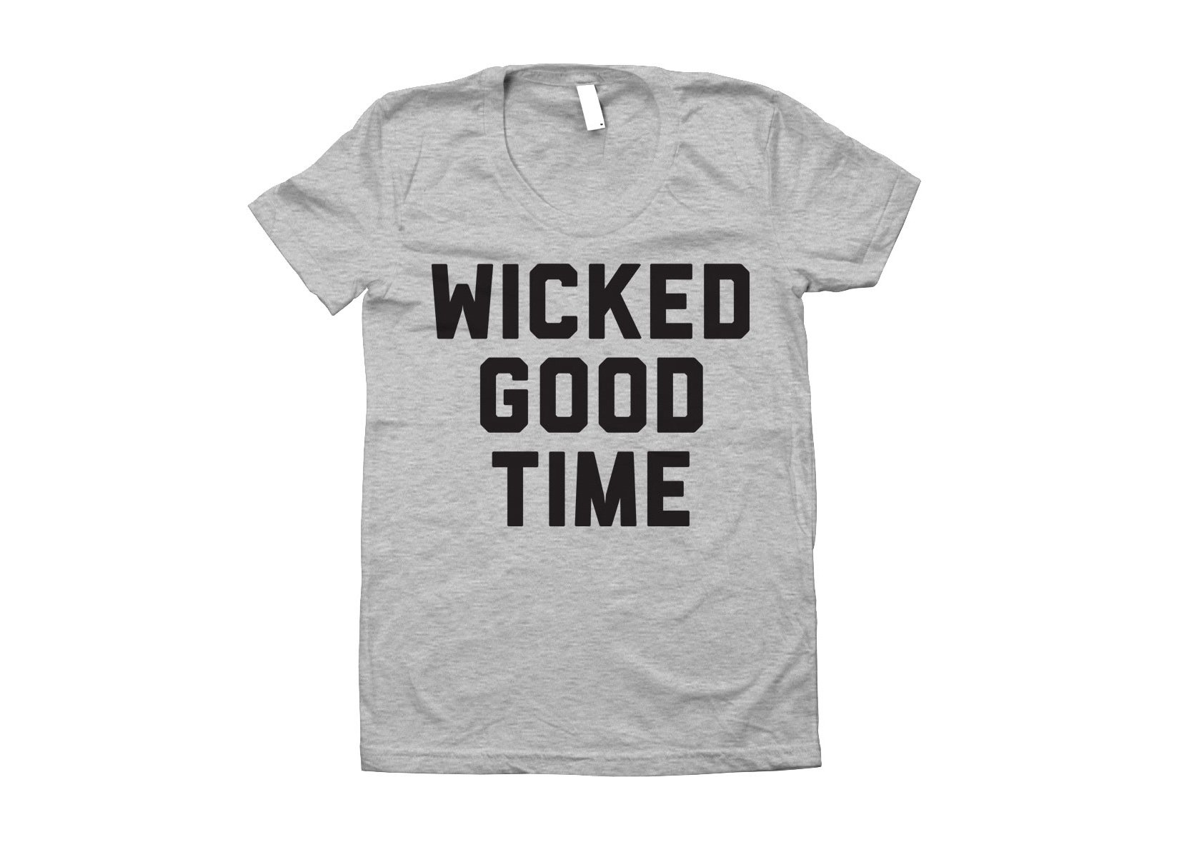 Wicked Good Time on Juniors T-Shirt
