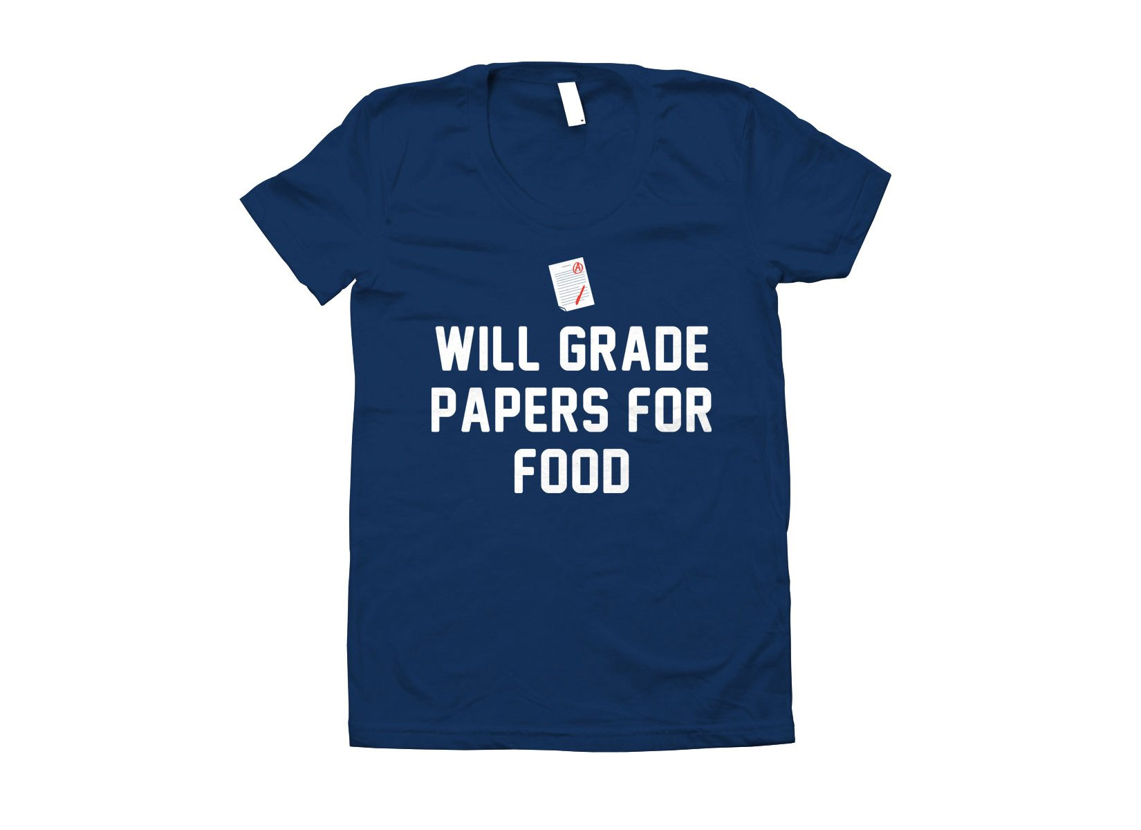 Will Grade Papers For Food on Juniors T-Shirt
