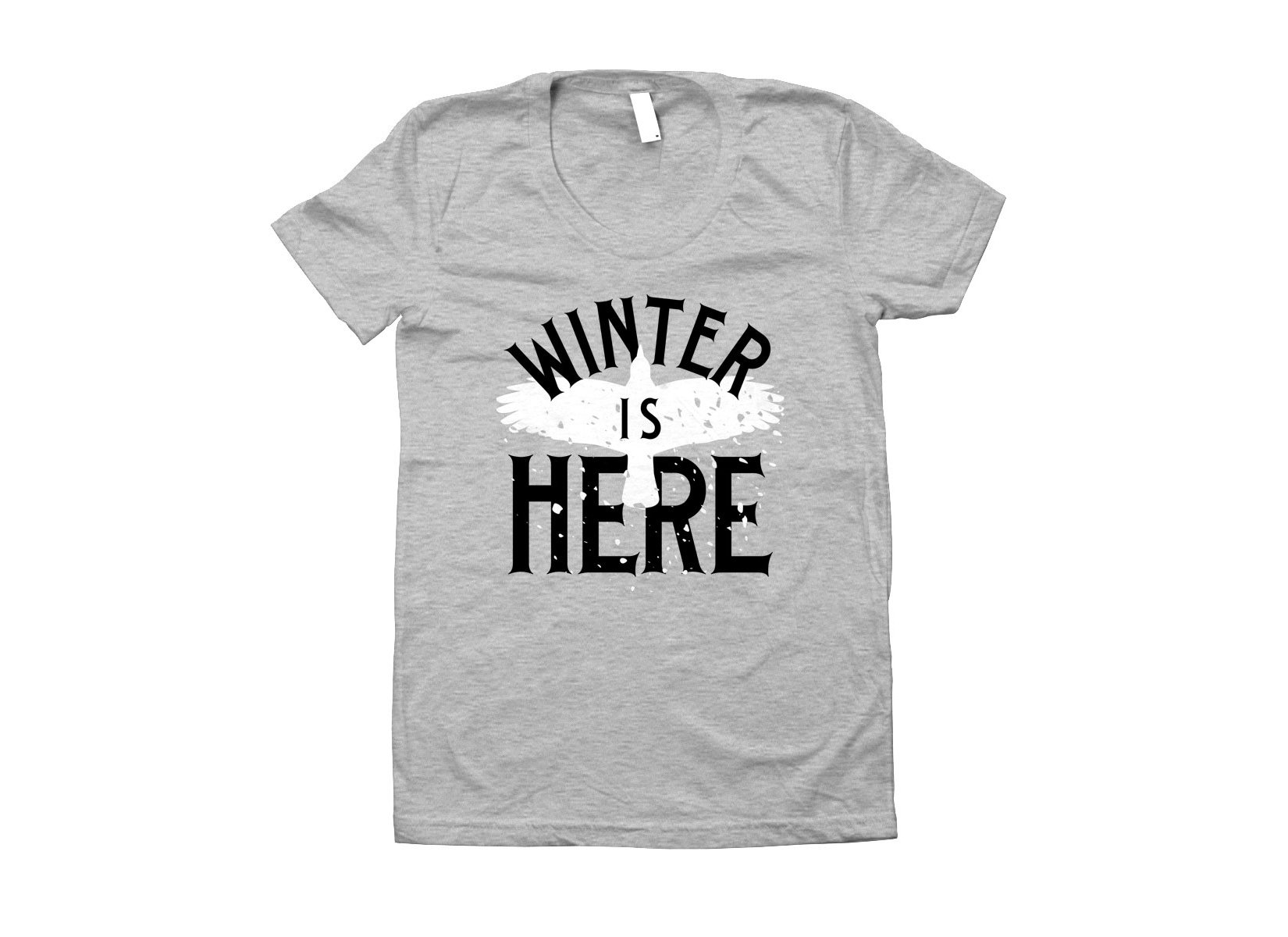 Winter Is Here on Juniors T-Shirt