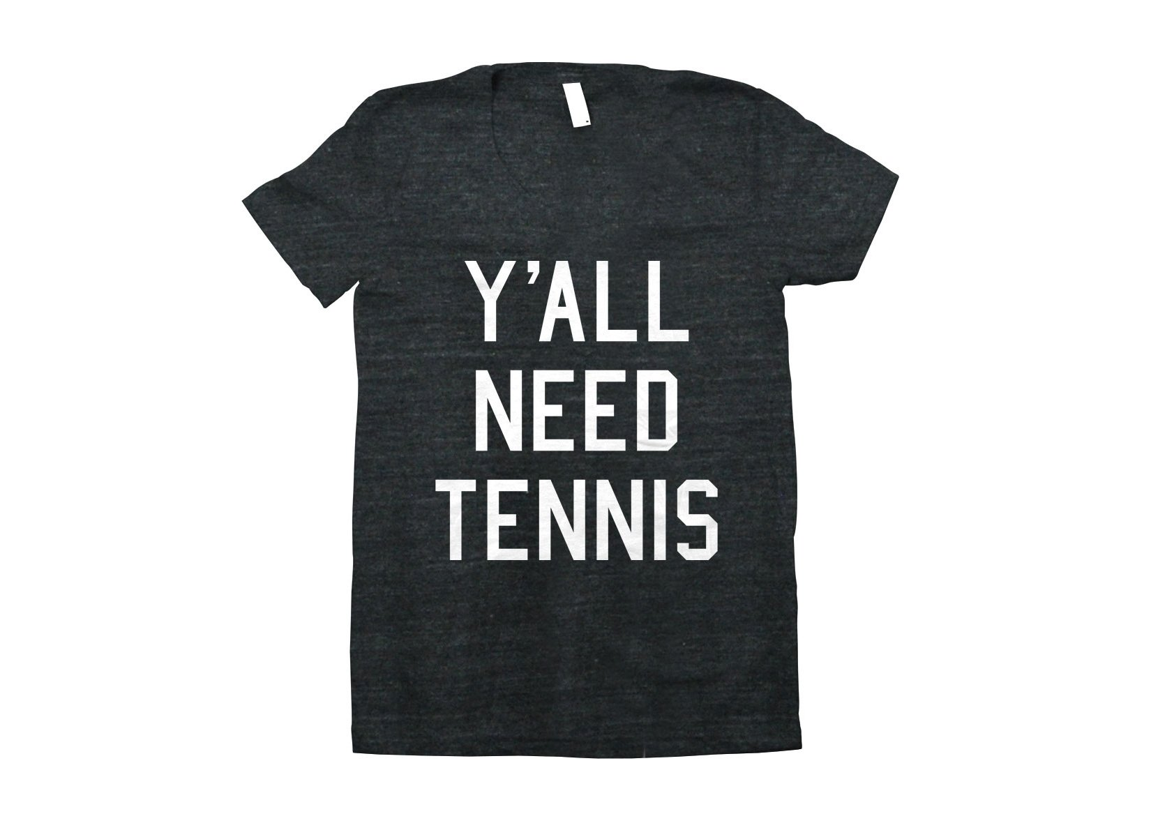 Y'all Need Tennis on Tanks T-Shirt