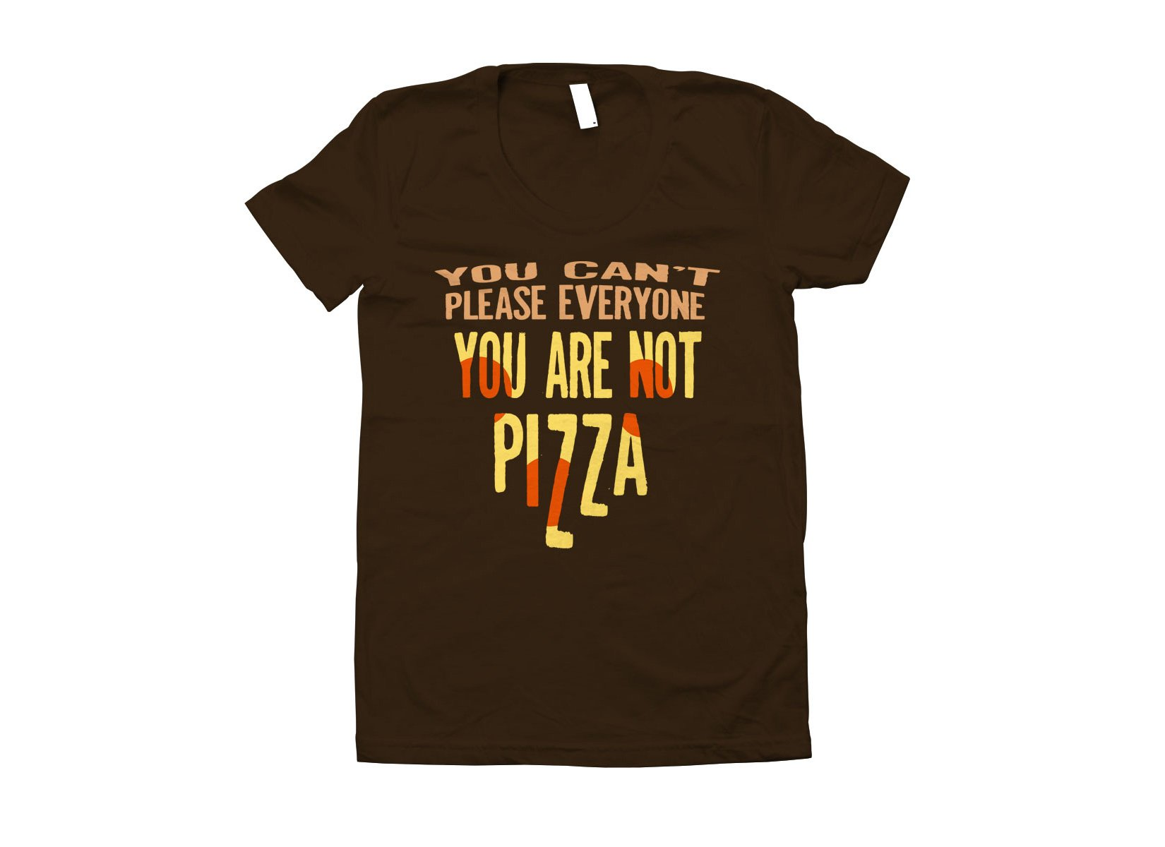You Are Not Pizza on Juniors T-Shirt