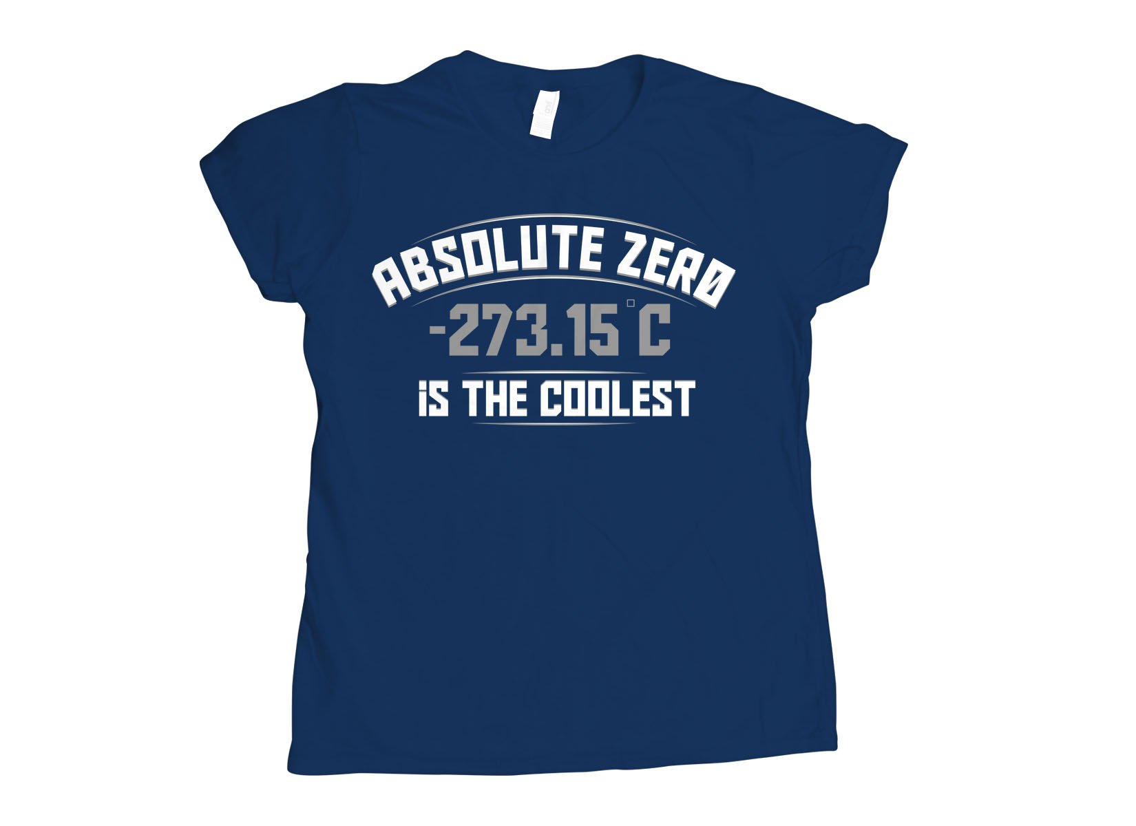 Absolute Zero Is The Coolest on Womens T-Shirt