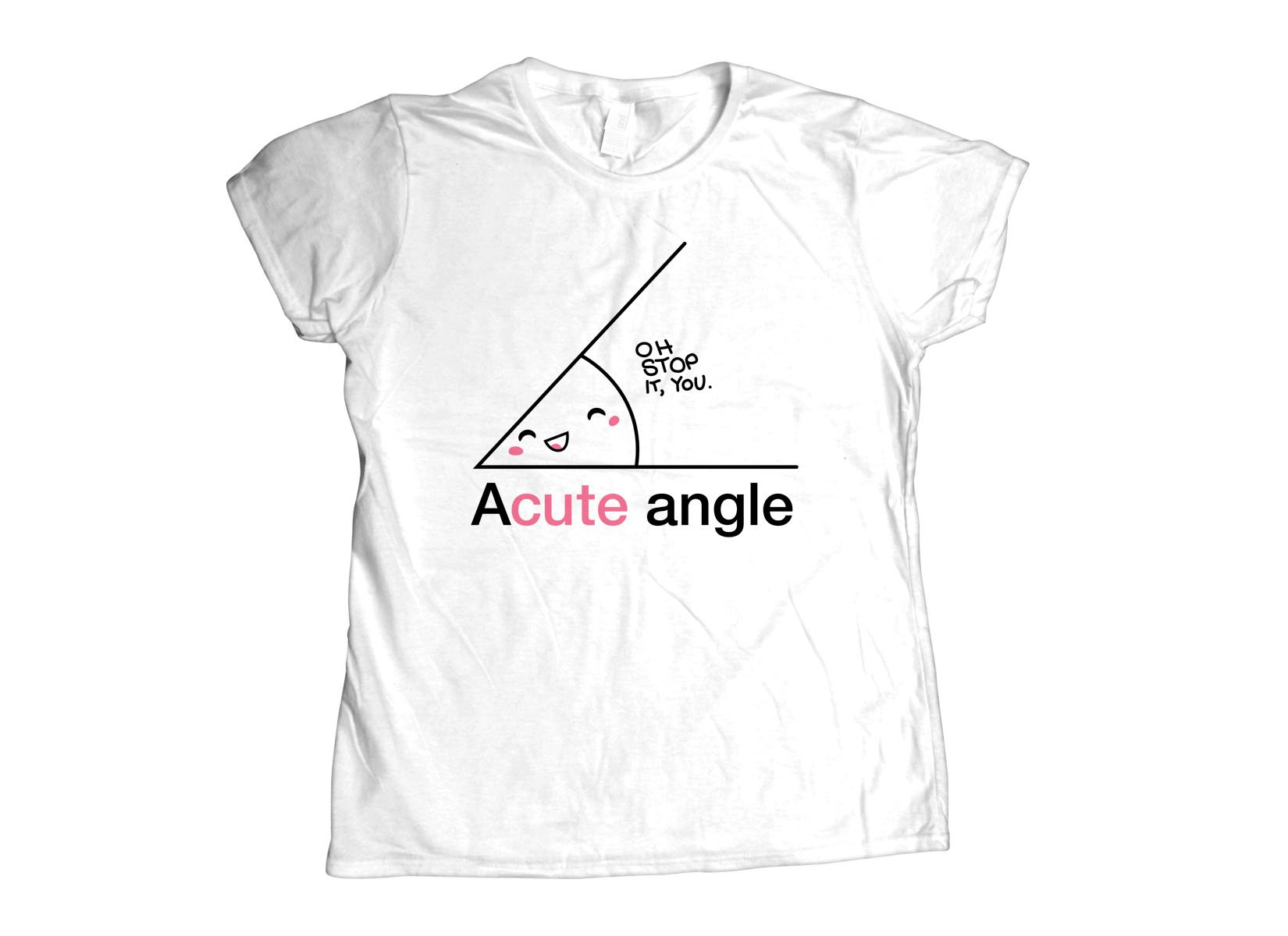 Acute Angle on Womens T-Shirt