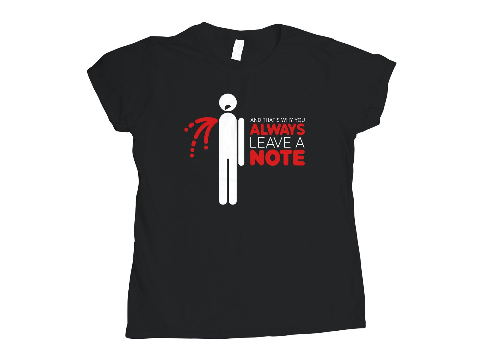 Always Leave A Note on Womens T-Shirt