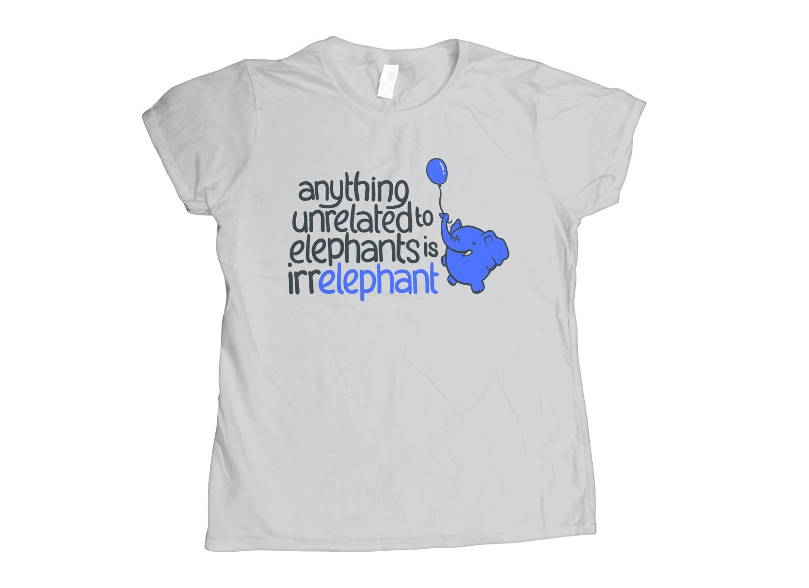 Anything Unrelated Elephants on Womens T-Shirt