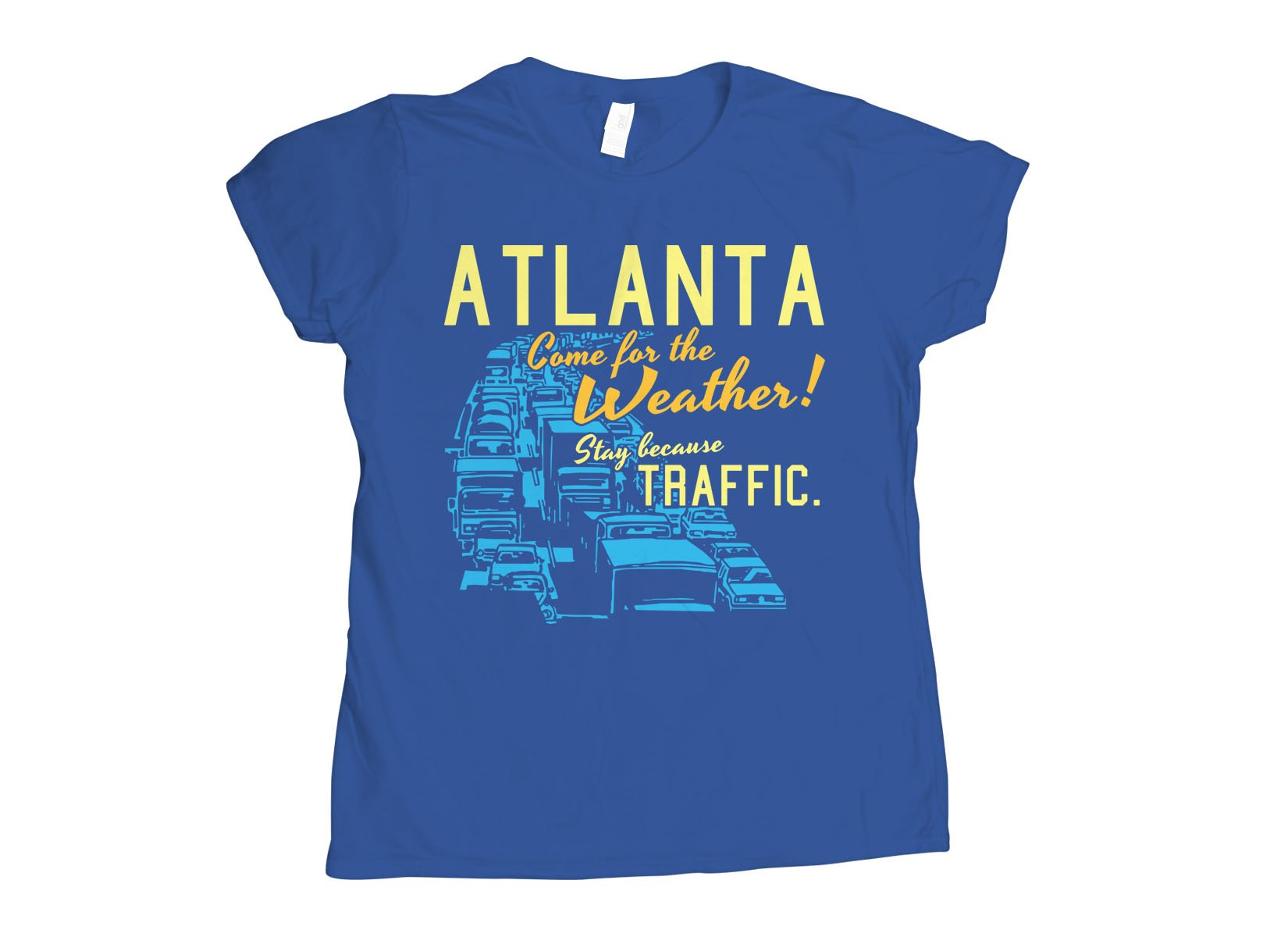 Atlanta, Come For The Weather on Womens T-Shirt