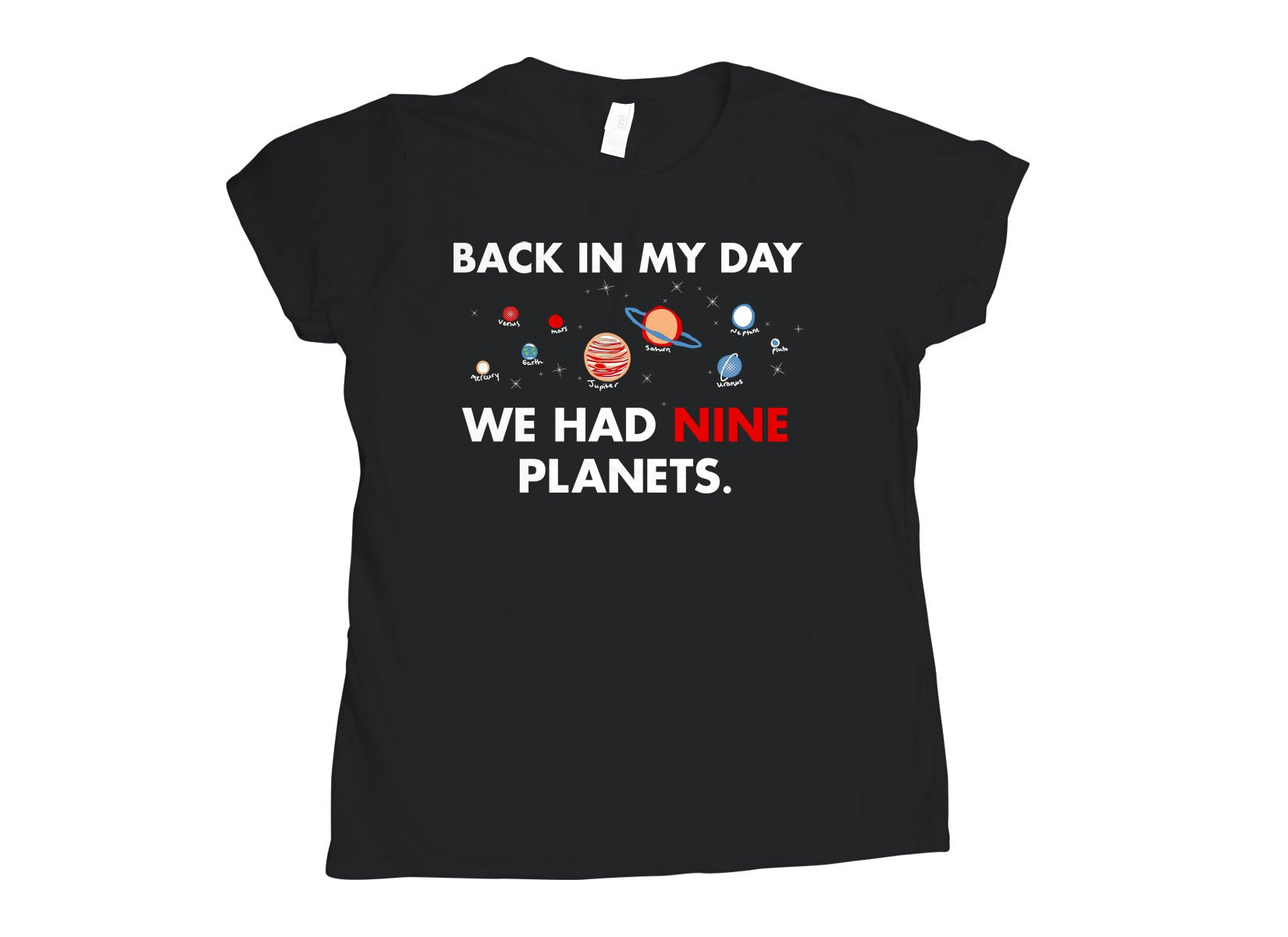 Back In My Day We Had Nine Planets on Womens T-Shirt