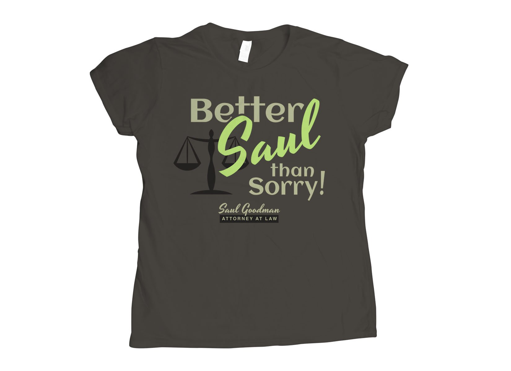 Better Saul Than Sorry! on Womens T-Shirt