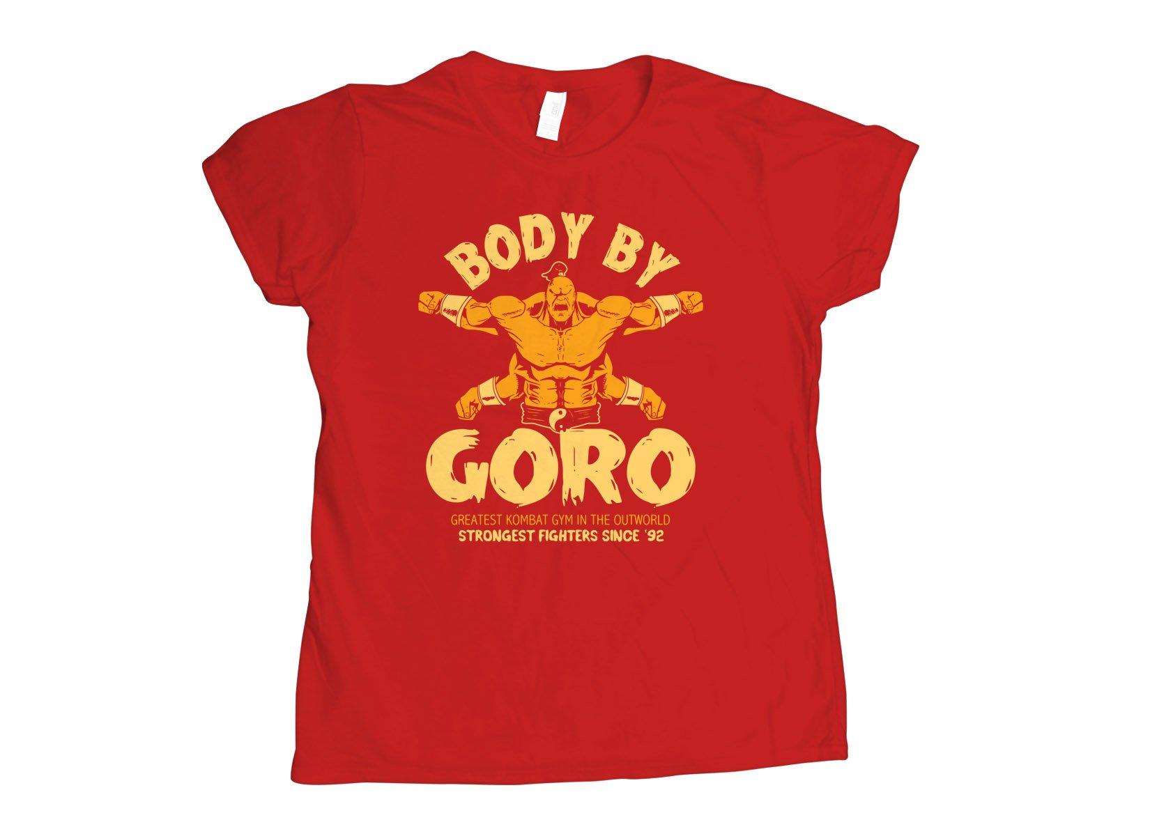 Body By Goro on Womens T-Shirt