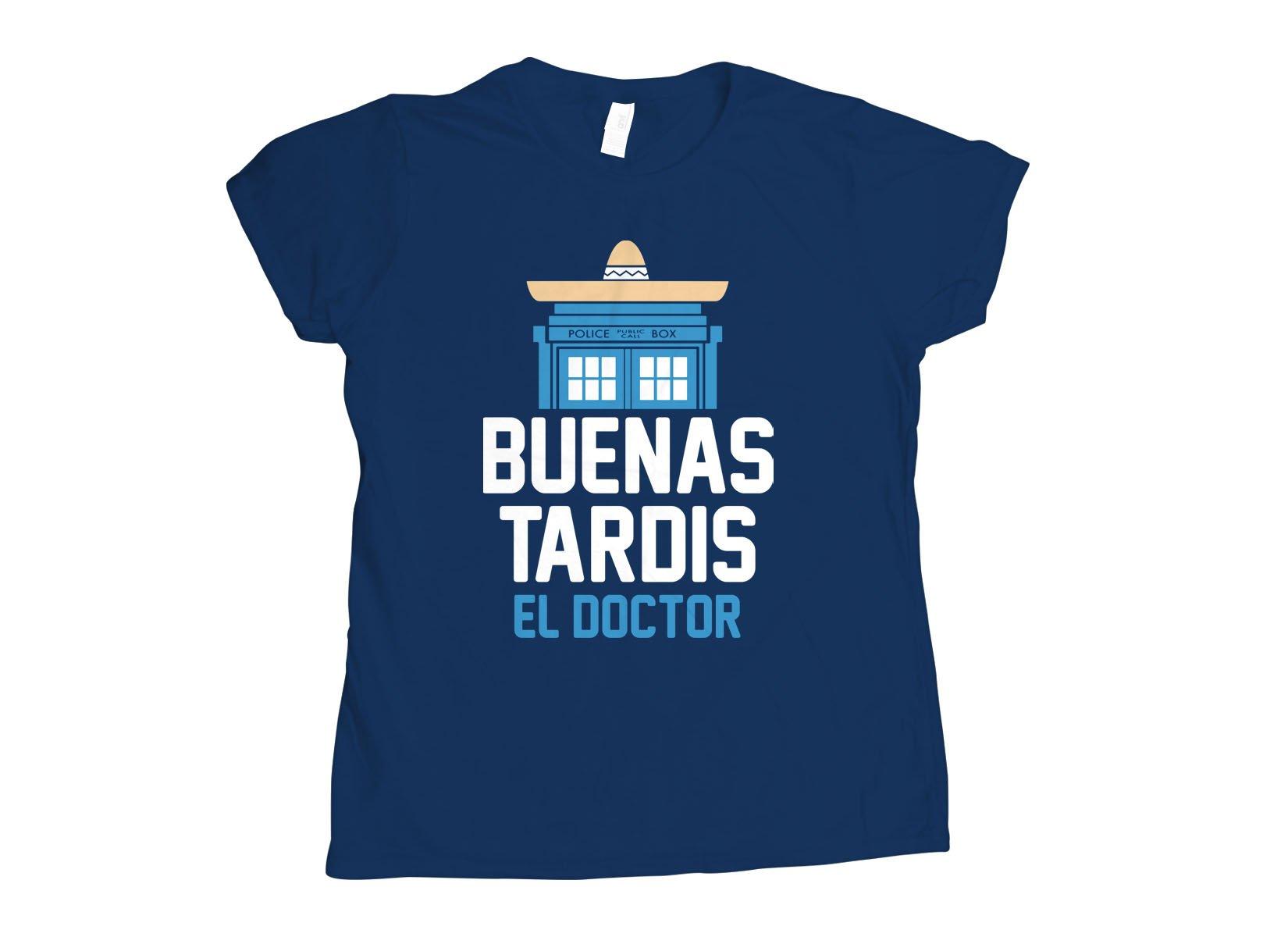 Buenas Tardis on Womens T-Shirt