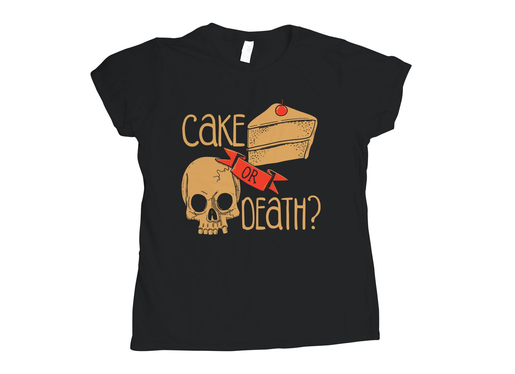 Cake Or Death? on Womens T-Shirt