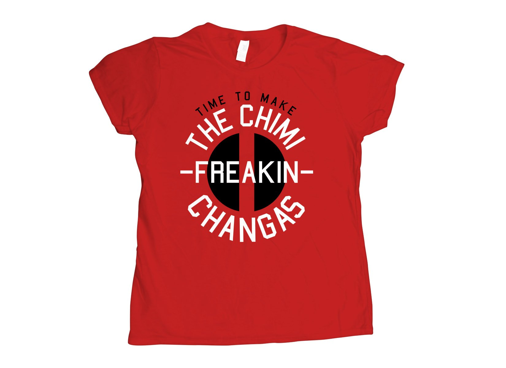 Chimi-freakin-changas on Womens T-Shirt