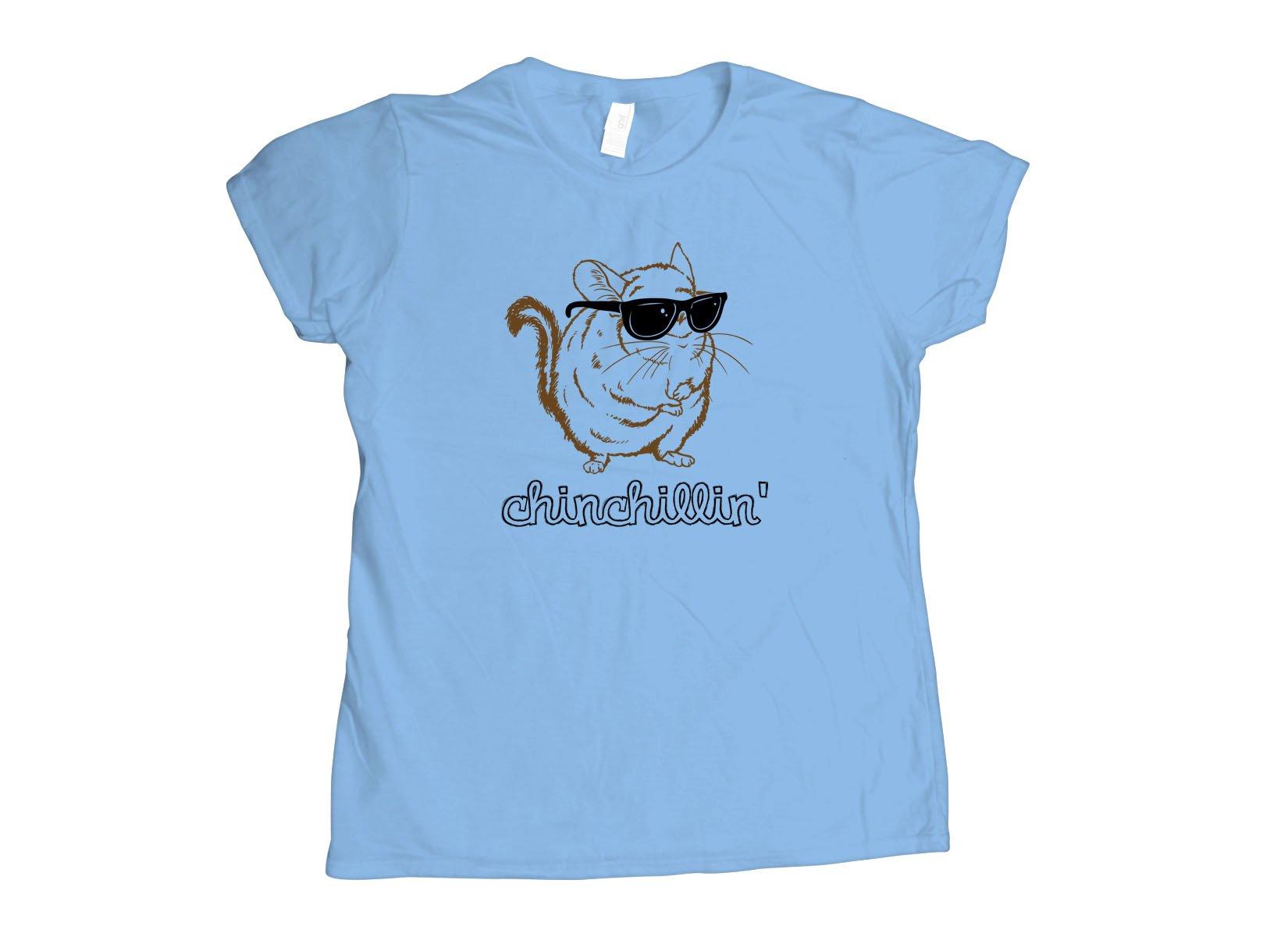 Chinchillin on Womens T-Shirt