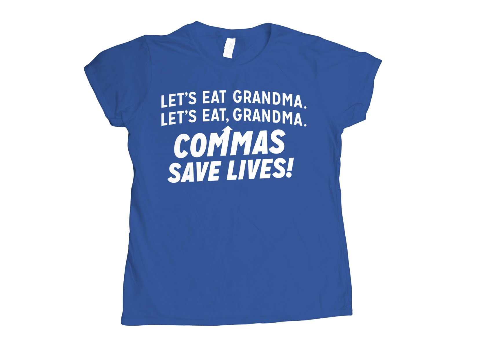 Commas Save Lives! on Womens T-Shirt