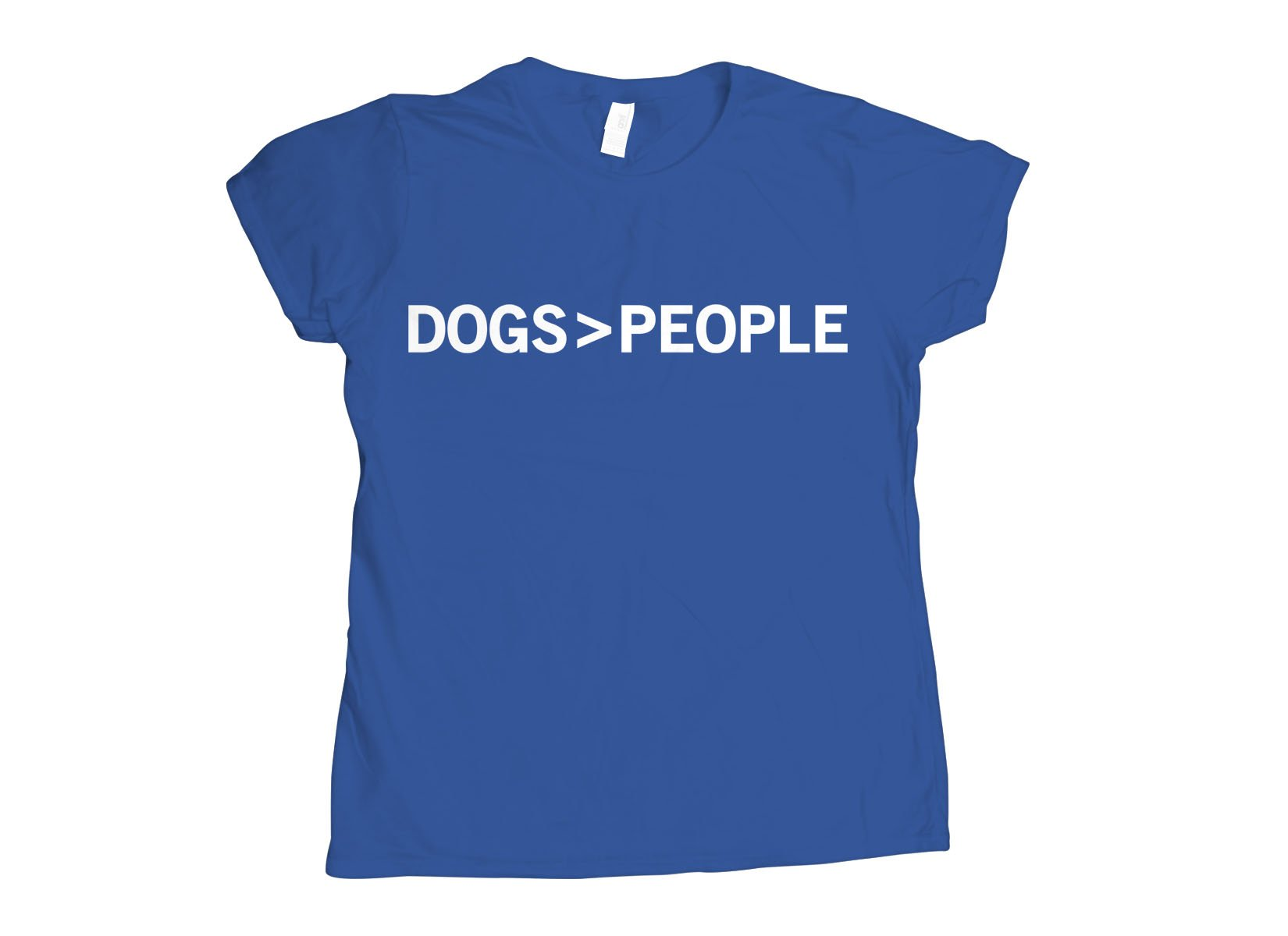 Dogs>People on Womens T-Shirt