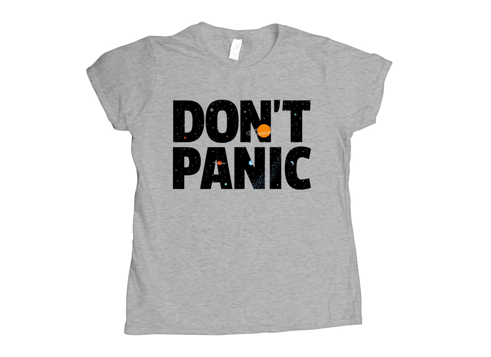 Don't Panic on Womens T-Shirt