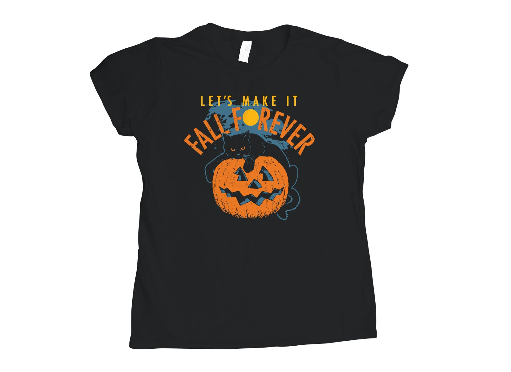 Fall Forever on Womens T-Shirt