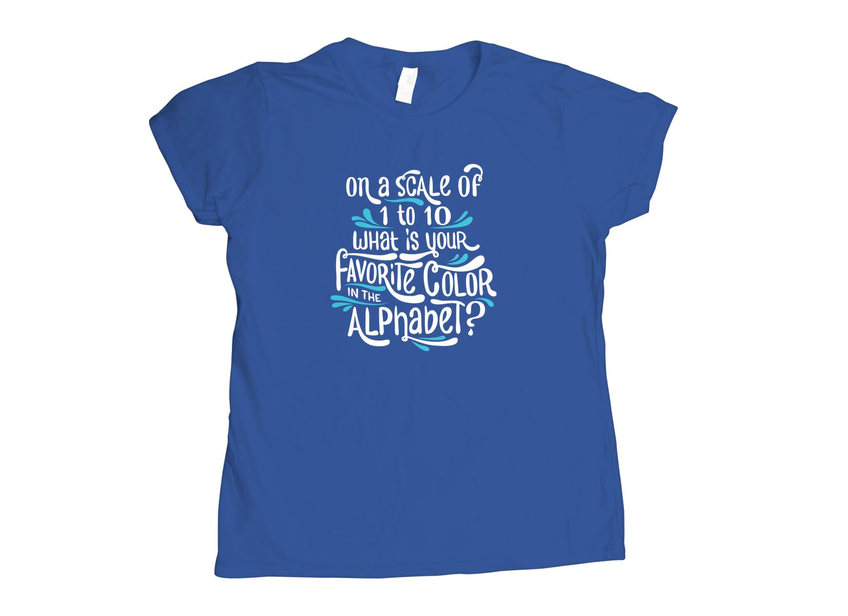 Favorite Color In The Alphabet on Womens T-Shirt