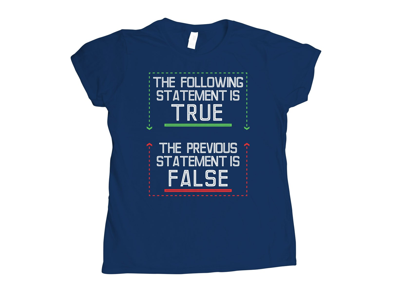 The Following Statement Is True on Womens T-Shirt