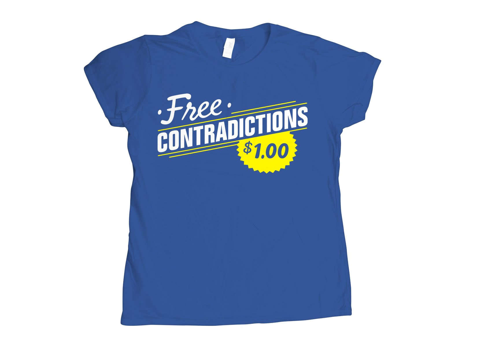 Free Contradictions on Womens T-Shirt