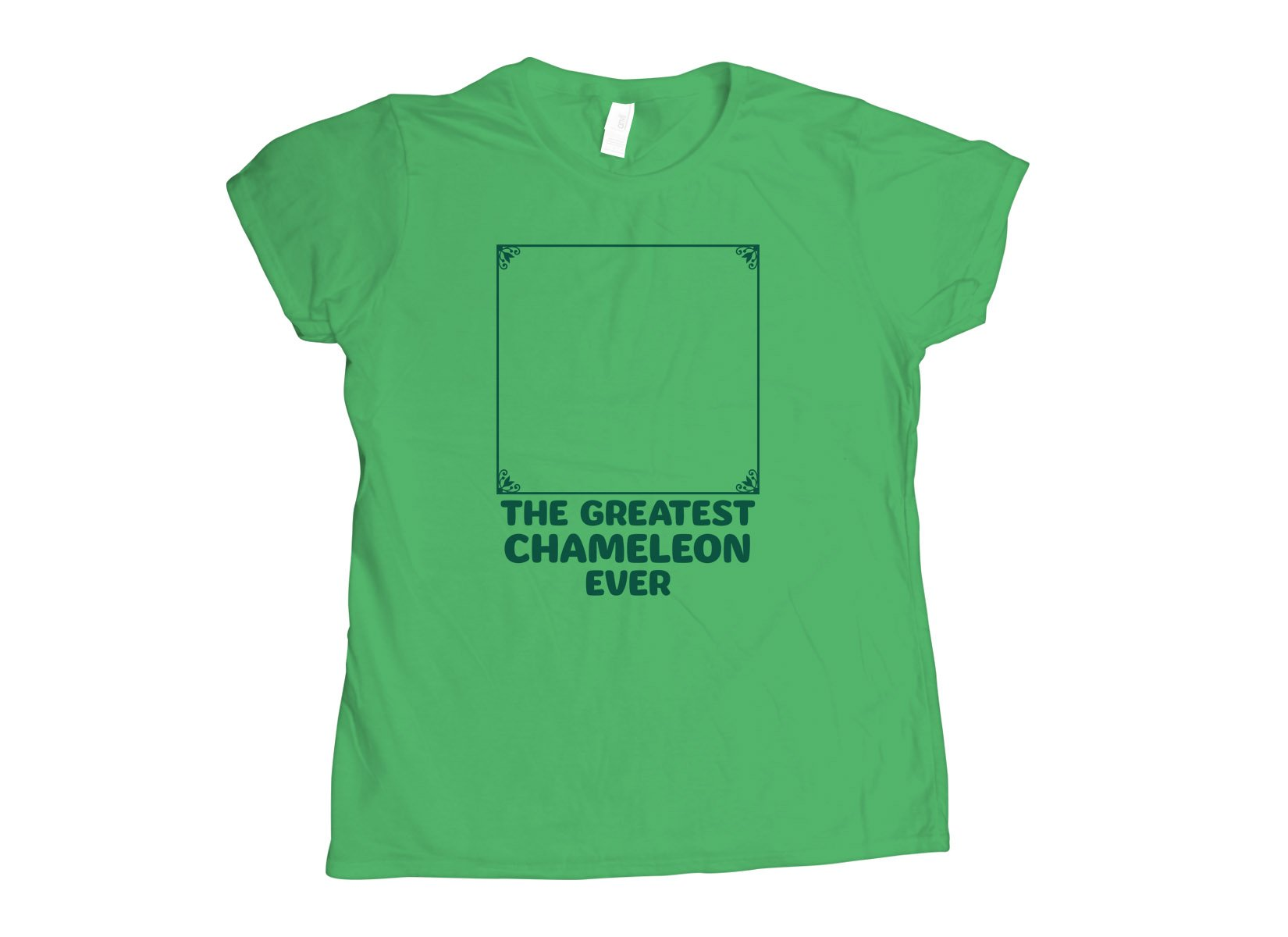 The Greatest Chameleon Ever on Womens T-Shirt