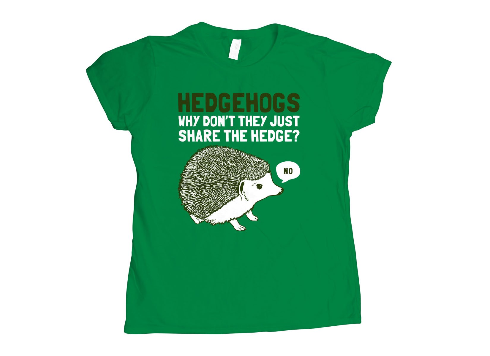Hedgehogs Can't Share on Womens T-Shirt